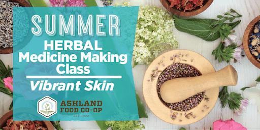 Summer Herbal Medicine Making Series: Vibrant Skin