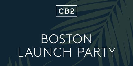 CB2 Boston Launch Party tickets