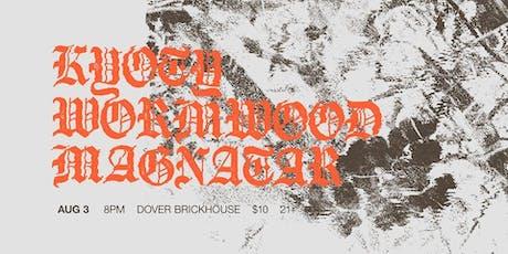 Wormwood, KYOTY, Magnatar @ Dover Brickhouse tickets