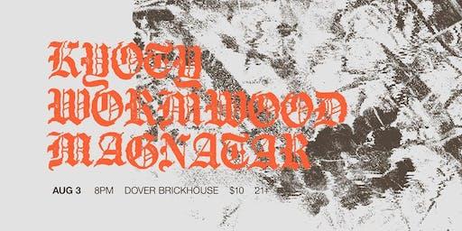 Wormwood, KYOTY, Magnatar @ Dover Brickhouse