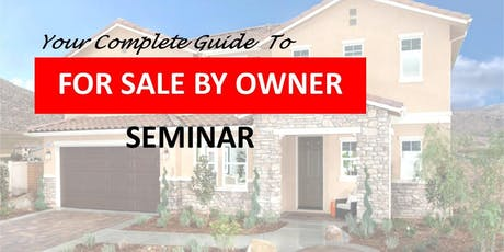 FOR SALE BY OWNER SEMINAR tickets