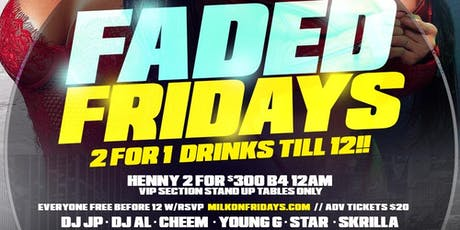 FADED FRIDAYS AT MILK RIVER | Reggae ,Soca and Hip Hop  tickets