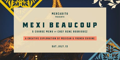 Mexi Beaucoup by Chef René Rodriguez tickets