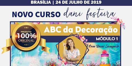Curso ABC da Decoração Brasília (Mo´dulo 1) | Dani Festeira  bilhetes