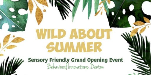 Wild About Summer: Sensory Friendly Grand Opening!