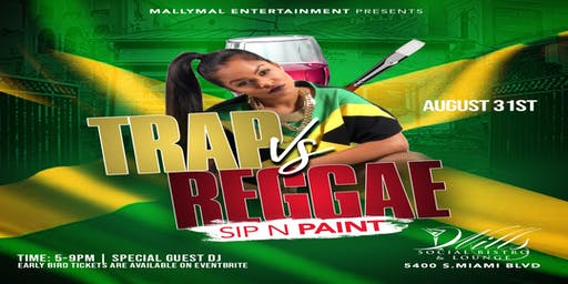 Trap Vs. Reggae Sip N' Paint