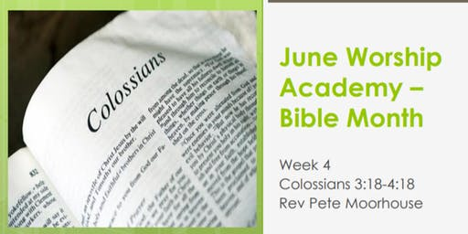 Worship Academy Bible Month with Rev Pete Moorhouse - Thu 27th June