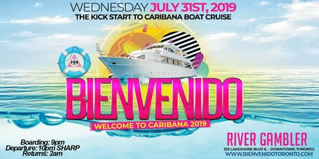 BIENVENIDO 2019 Boat Cruise | Wednesday July 31, 2019 | River Gambler  tickets