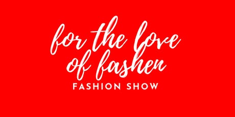 """For the Love of Fashen"" Fashion Show tickets"