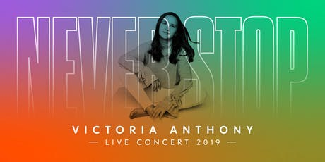 """Victoria Anthony - Live Concert - """"Never Stop"""" tickets"""