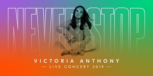 """Victoria Anthony - Live Concert - """"Never Stop"""""""