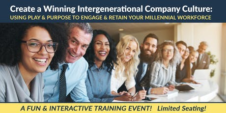 Create a Winning Intergenerational Company Culture: An Interactive Experience tickets