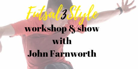 futsal3style workshop and show tickets