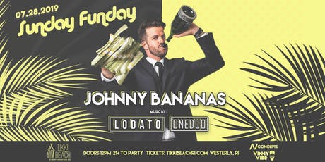 SUNDAY FUNDAY ft. JOHNNY BANANAS at Tikki Beach | 7.28.19 tickets
