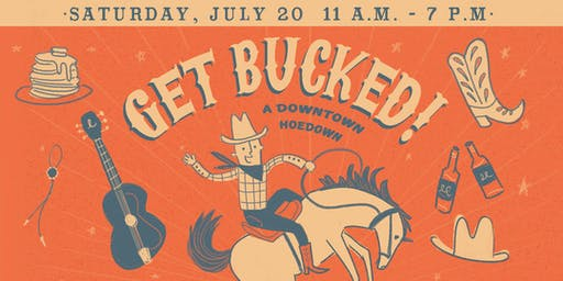 Get Bucked! A Downtown Hoedown