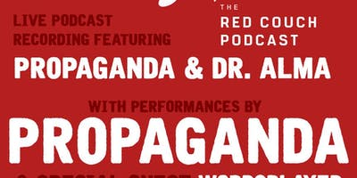 The Red Couch Podcast Live with performances by Propaganda & Wordsplayed