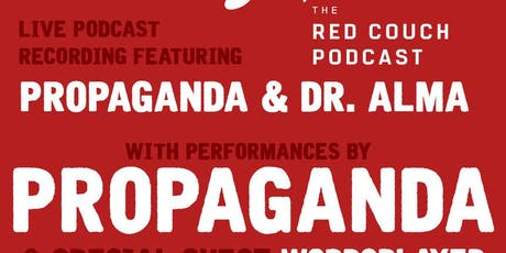 The Red Couch Podcast Live with performances by Propaganda & Wordsplayed tickets