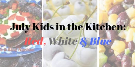 July Kids in the Kitchen: Red, White & Blue tickets