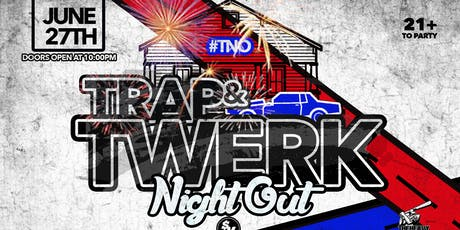 Hot 97 #TNO Trap / Twerk Night Out Gemini vs Cancer Affair Pre 4th of July June 27th at Katra Lounge Tequila Open Bar Ladies Free Entry @Chase.Simms  tickets