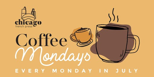 Coffee Mondays with Chicago French Press
