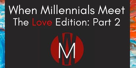 When Millennials Meet: Love Edition Part 2 tickets