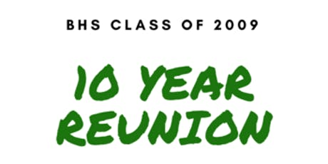 BHS Class of 2009 10 Year Reunion tickets