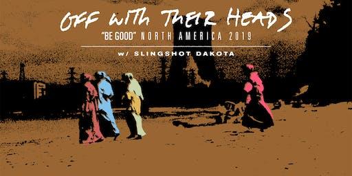 Off With Their Heads w/ Slingshot Dakota