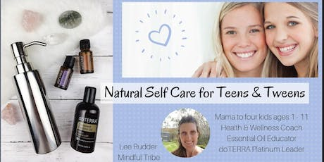 Natural Self Care for Teens & Tweens tickets