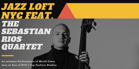 "New Jazz Underground ""Jazz Loft"" Feat. The Sebastian Rios Quartet tickets"