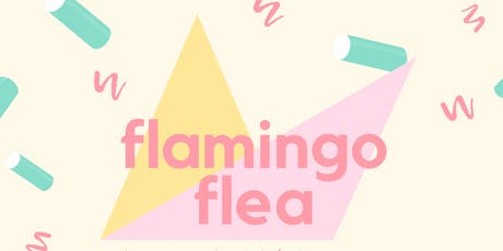 Flamingo Flea | Free Indie Market 40+ Vendors tickets