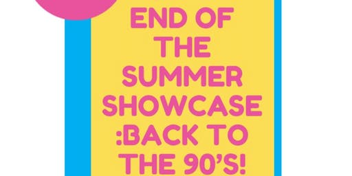 Summer Showcase: Back to the 90's!
