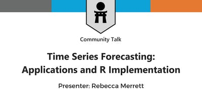 Time Series Forecasting: Applications and R Implementation