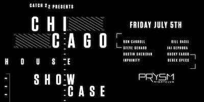 CATCH 22 PRESENTS: CHICAGO HOUSE SHOWCASE