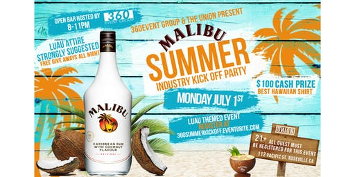 360 Event Group & The UNION Present Malibu Industry Summer Kick Off Party