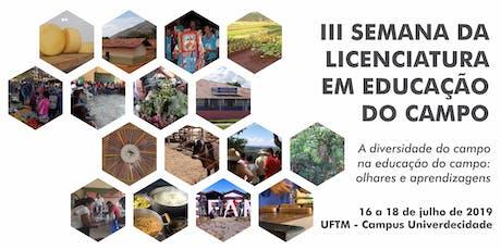 III Semana da Licenciatura em Educação do Campo ingressos