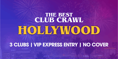 The Best Club Crawl: Hollywood tickets