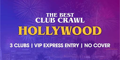 The Best Club Crawl: Hollywood