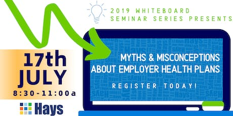 Whiteboard Seminar | Myths & Misconceptions about Employer Health Plans tickets