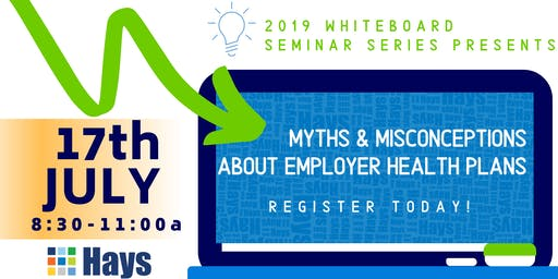 Whiteboard Seminar | Myths & Misconceptions about Employer Health Plans