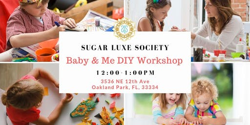 Baby & Me DIY Workshop