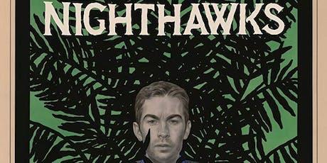 NIGHTHAWKS tickets