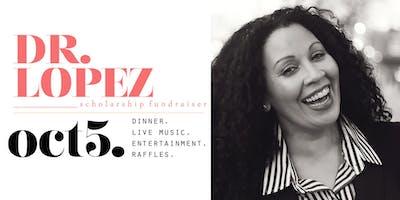Dr. Lopez Scholarship Fundraiser Event