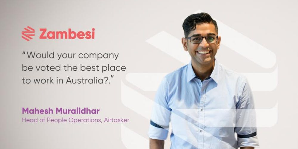 People and culture: Build an award winning workplace with Mahesh  Muralidhar, Head of People Airtasker