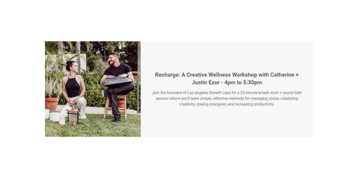 Recharge: A Creative Wellness Workshop with Catherine + Justin Ezor