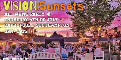 Vision Sunsets 4th of July All White Party at Capri Southampton