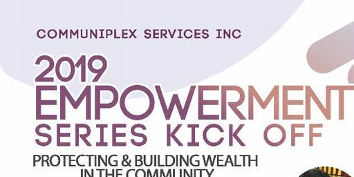 Communiplex 2019 Empowerment Series Kick Off: Protecting & Building Your Wealth