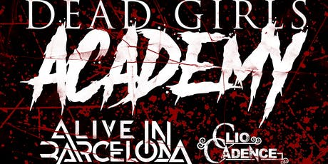 Dead Girls Academy, Alive In Barcelona, Clio Cadence, Zombie Sundae + at Gold Sounds tickets