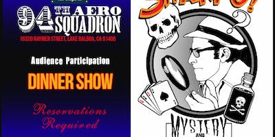 Sharpo !® Mystery Dinner Theater at the 94th Aero Squadron October 6, 2019