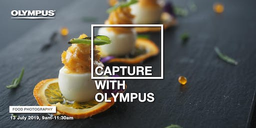 CAPTURE WITH OLYMPUS - FOOD PHOTOGRAPHY (PG)