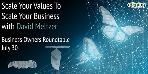 Scale Your Values to Scale Your Business | The Business Owners Roundtable